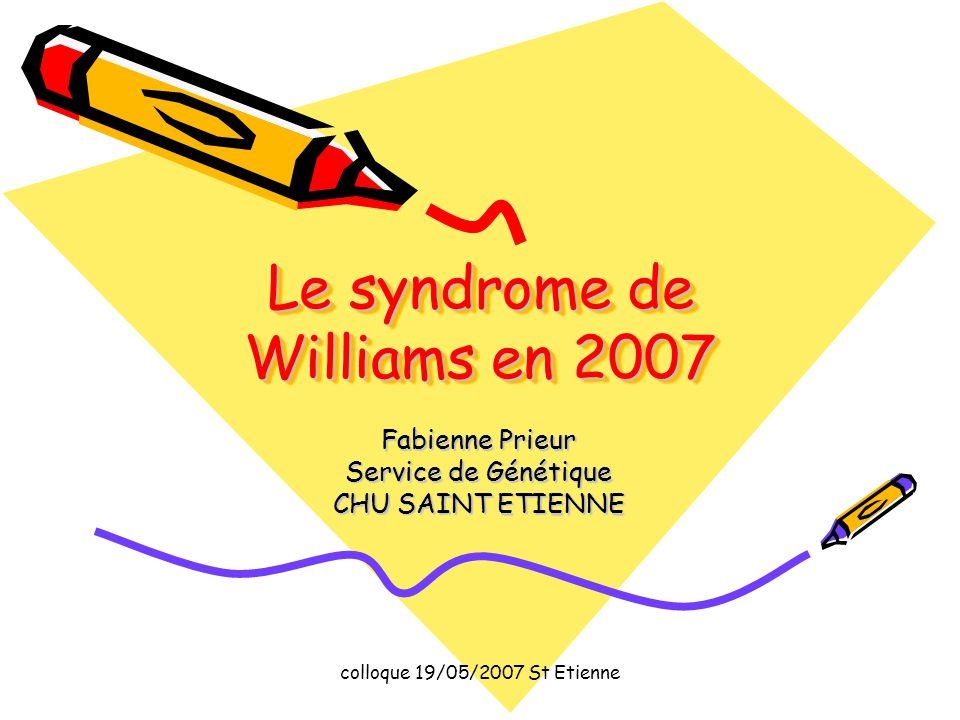 Le syndrome de Williams en 2007