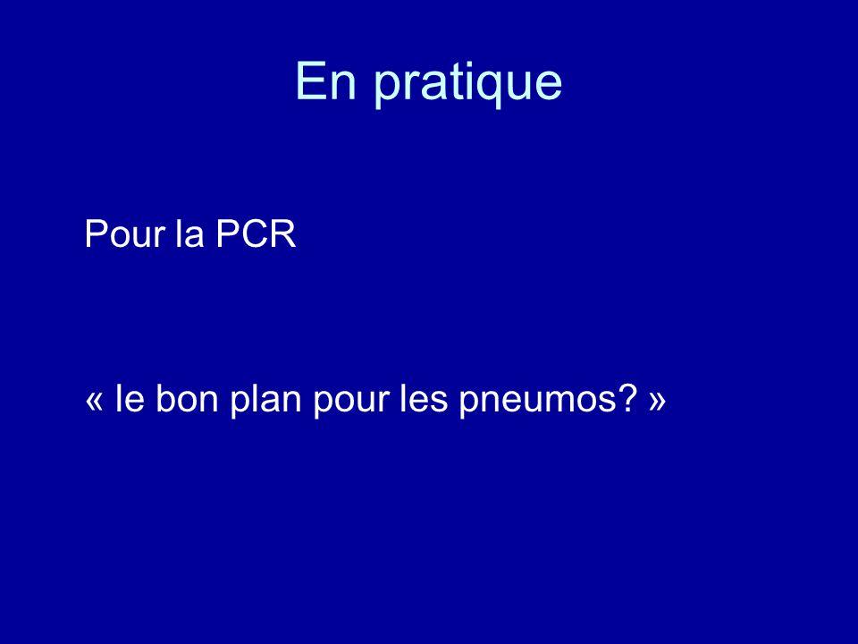 En pratique Pour la PCR « le bon plan pour les pneumos »