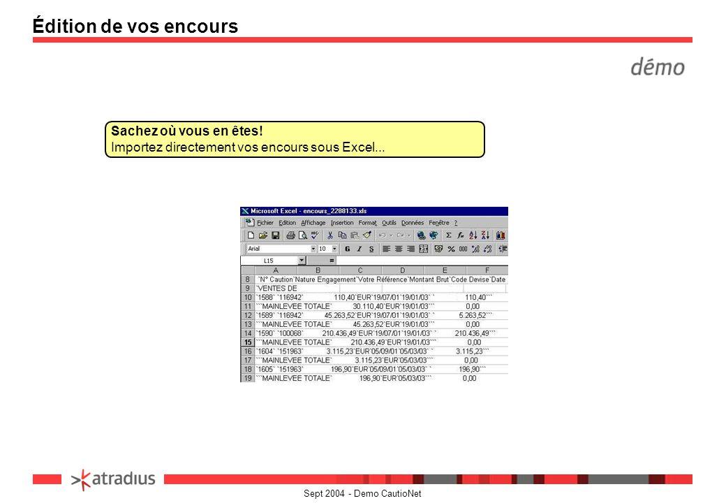Édition de vos encours Sachez où vous en êtes! Importez directement vos encours sous Excel...