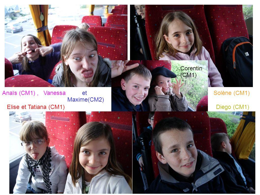 Corentin (CM1) Anaïs (CM1) , Vanessa.