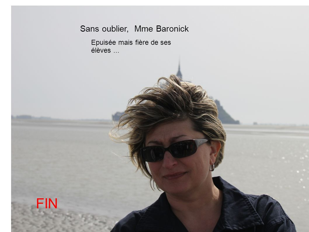 Sans oublier, Mme Baronick
