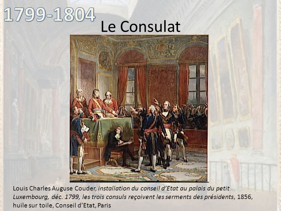 1799-1804 Le Consulat.