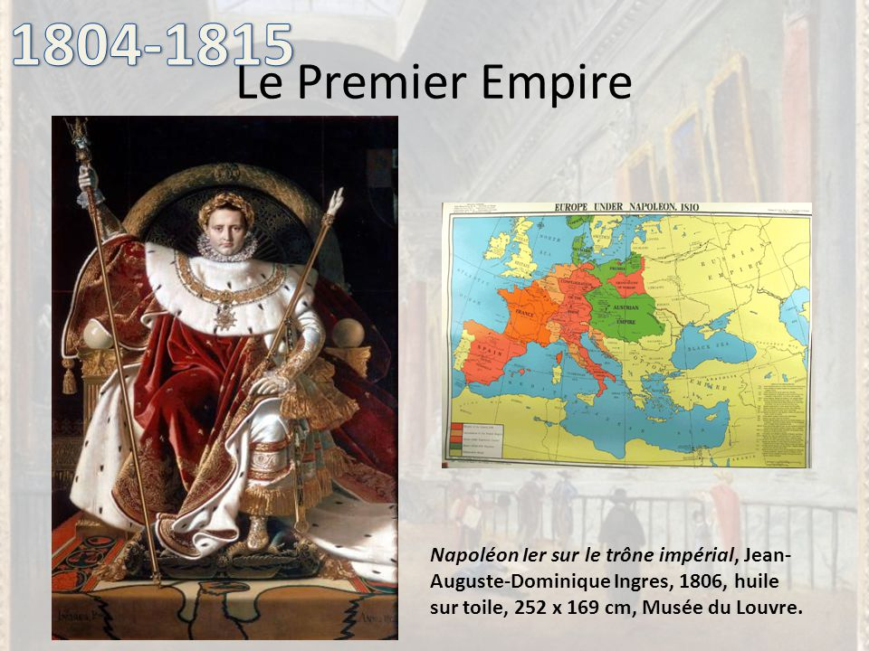 1804-1815 Le Premier Empire.