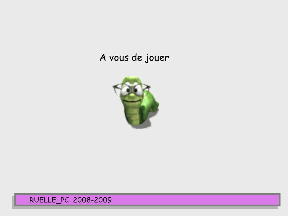 A vous de jouer RUELLE_PC 2008-2009