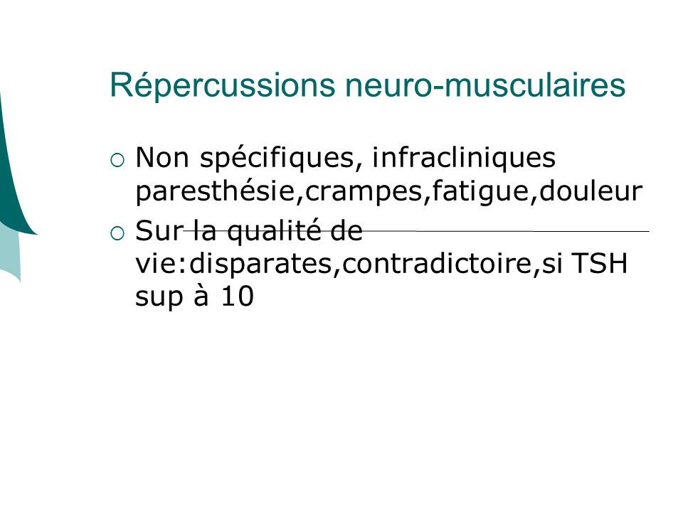 Répercussions neuro-musculaires