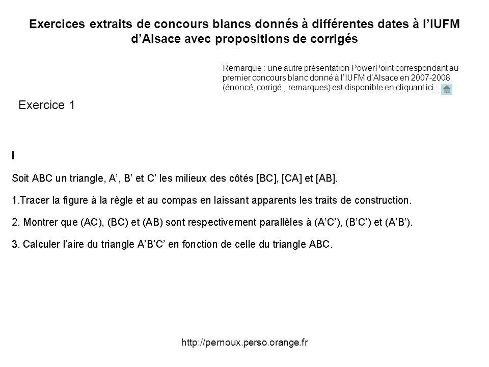 Exercices extraits de concours blancs donnés à différentes dates à l'IUFM d'Alsace avec propositions de corrigés