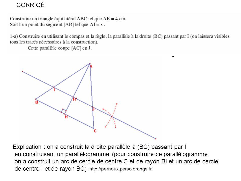 Explication : on a construit la droite parallèle à (BC) passant par I