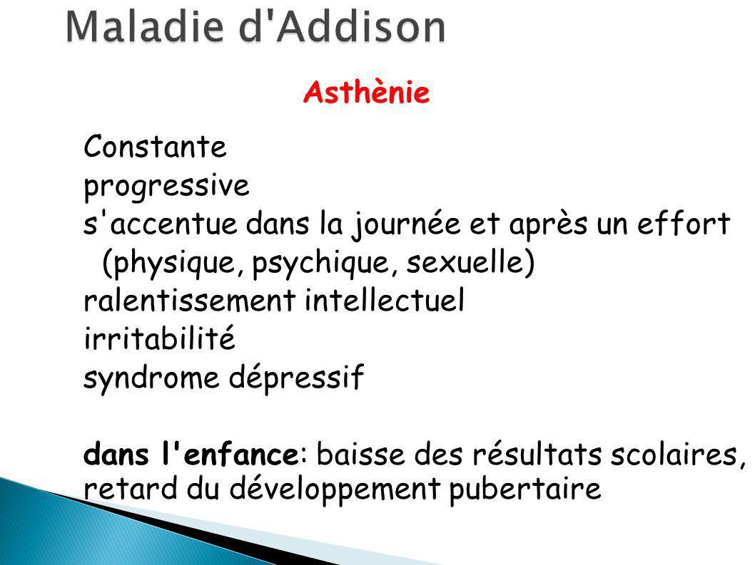 Maladie d Addison Asthènie Constante progressive