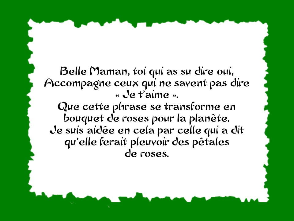 Belle Maman, toi qui as su dire oui,