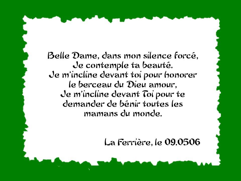 Belle Dame, dans mon silence forcé, Je contemple ta beauté.