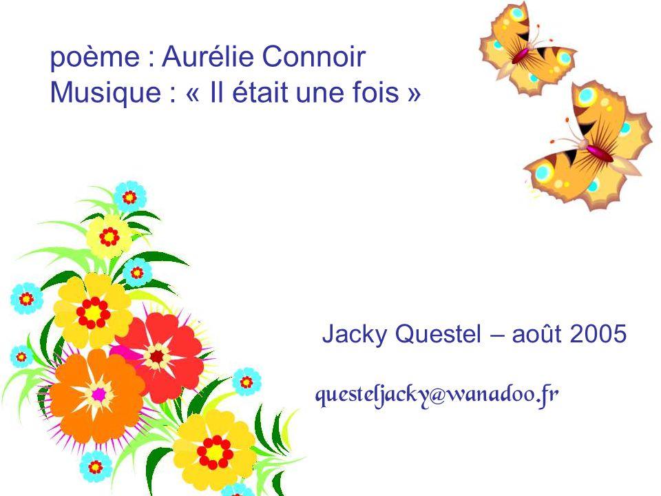 poème : Aurélie Connoir Musique : « Il était une fois »