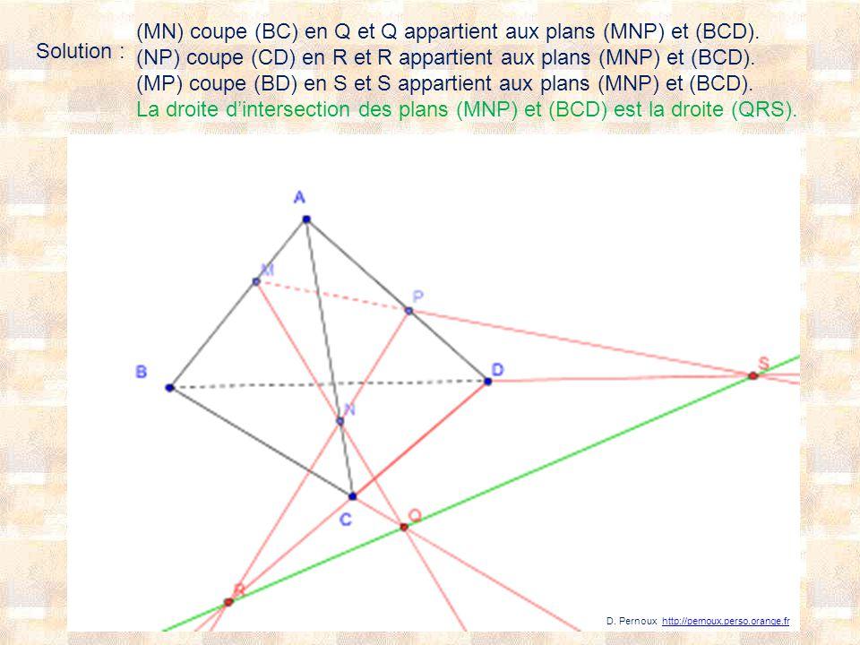 (MN) coupe (BC) en Q et Q appartient aux plans (MNP) et (BCD).
