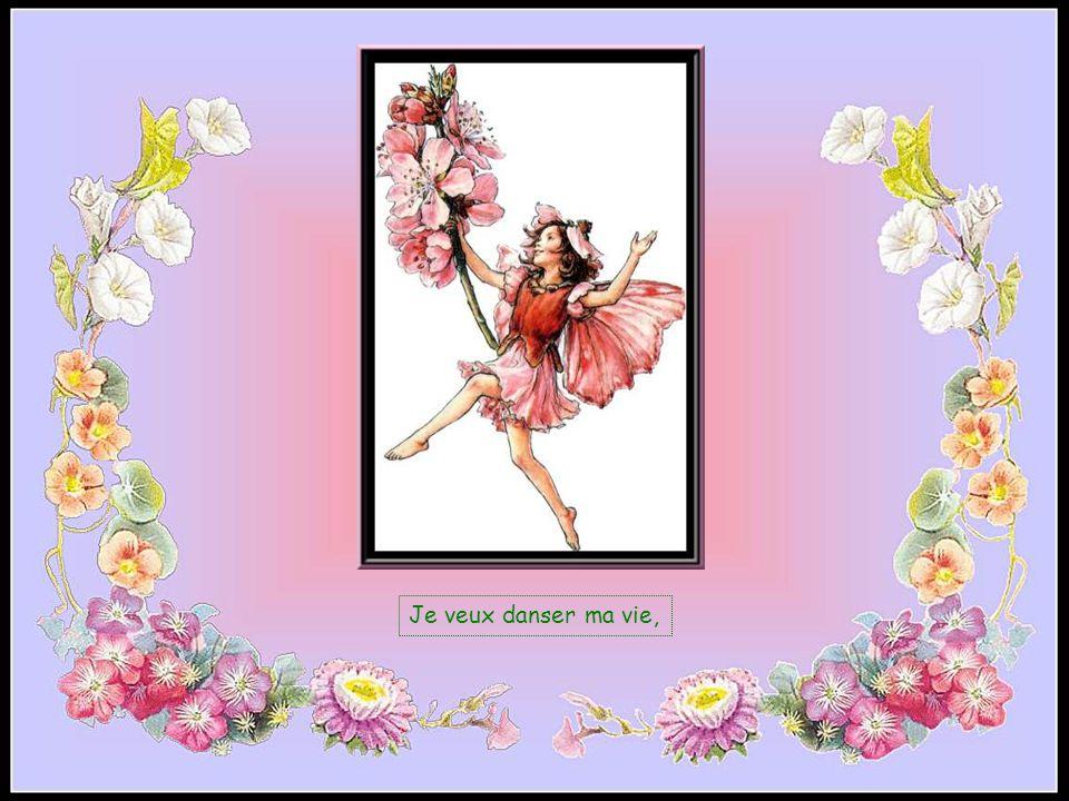 Je veux danser ma vie,