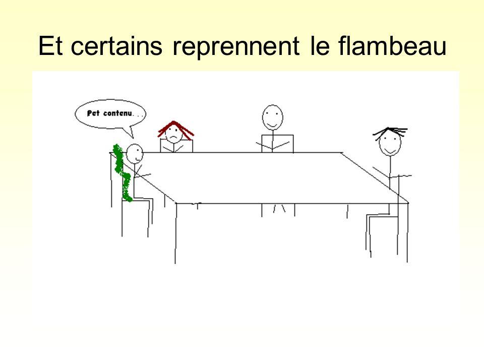 Et certains reprennent le flambeau