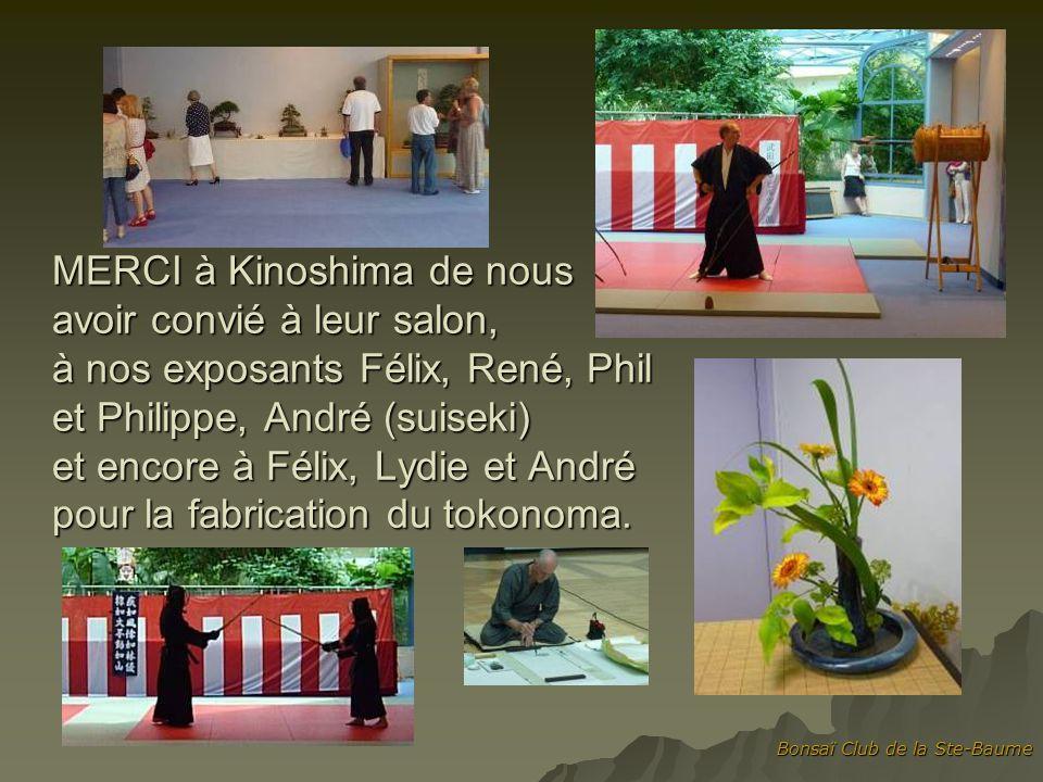 MERCI à Kinoshima de nous avoir convié à leur salon, à nos exposants Félix, René, Phil et Philippe, André (suiseki) et encore à Félix, Lydie et André pour la fabrication du tokonoma.