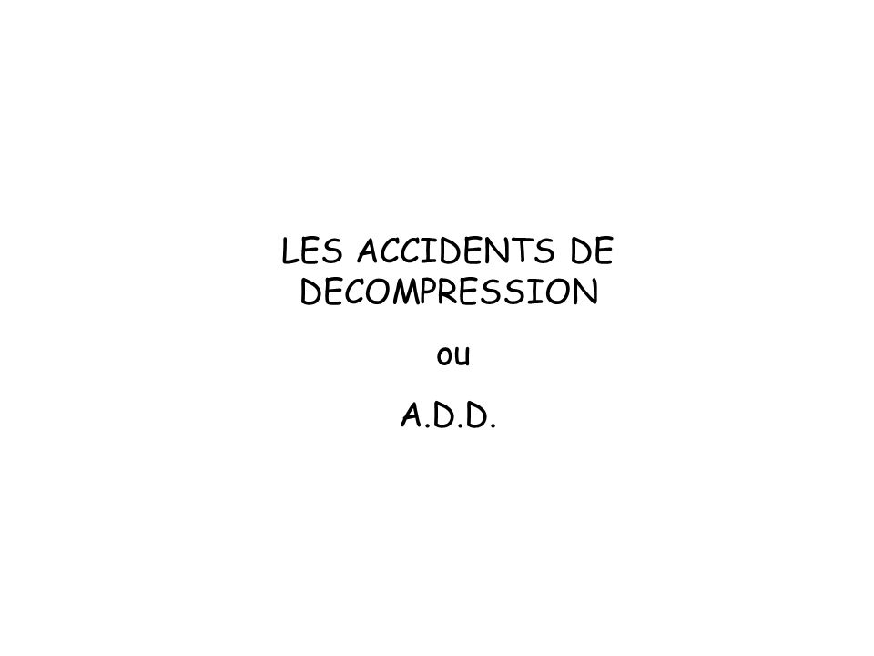 LES ACCIDENTS DE DECOMPRESSION