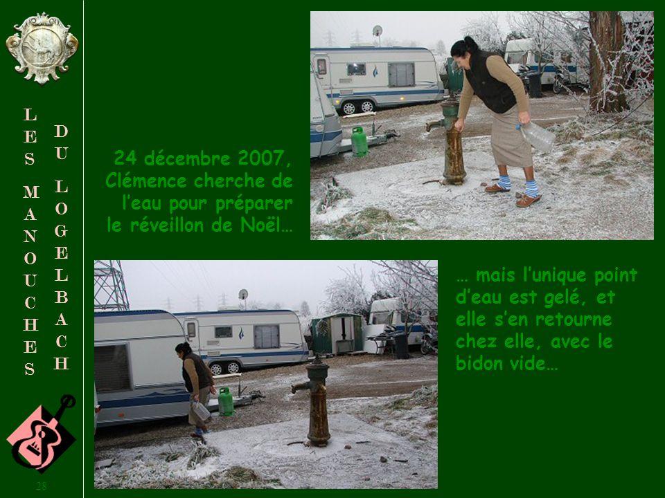 24 décembre 2007, Clémence cherche de l'eau pour préparer le réveillon de Noël…