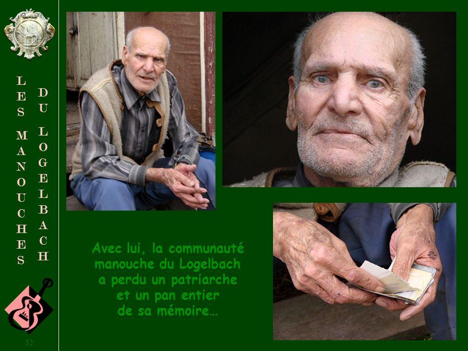 Avec lui, la communauté manouche du Logelbach a perdu un patriarche et un pan entier de sa mémoire…