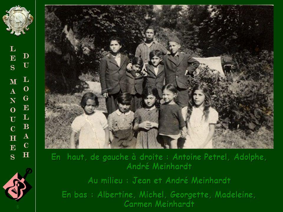 En haut, de gauche à droite : Antoine Petrel, Adolphe, André Meinhardt