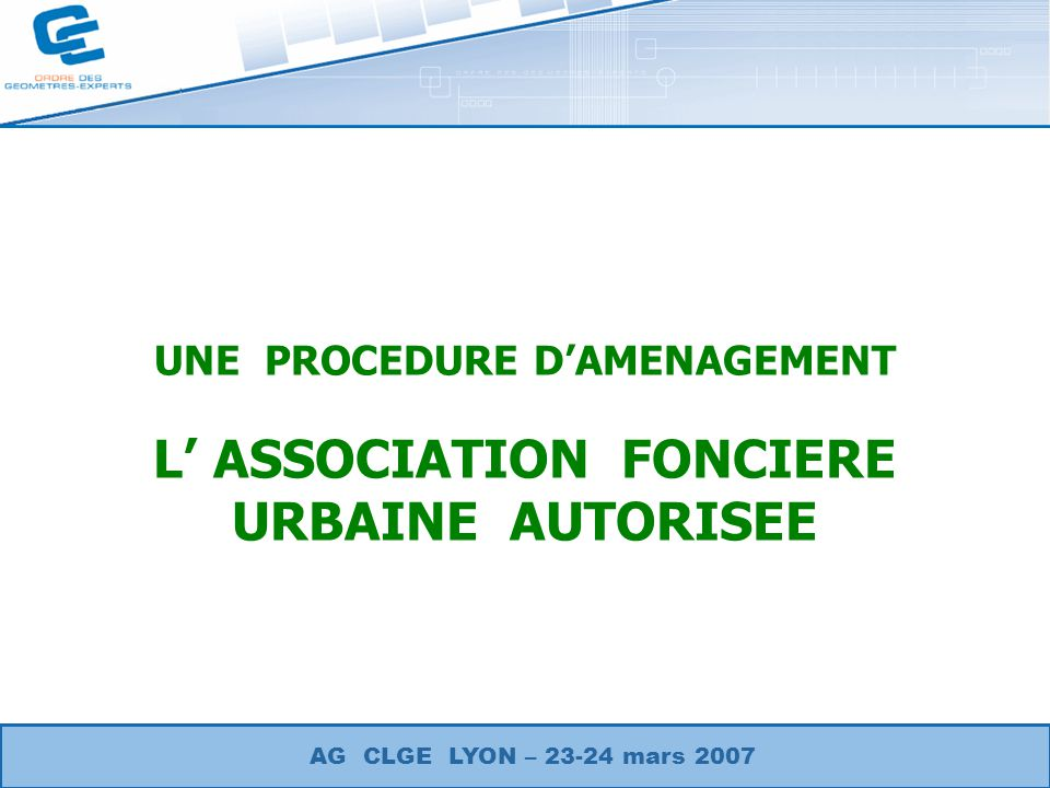 UNE PROCEDURE D'AMENAGEMENT L' ASSOCIATION FONCIERE URBAINE AUTORISEE