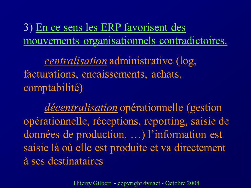3) En ce sens les ERP favorisent des mouvements organisationnels contradictoires.