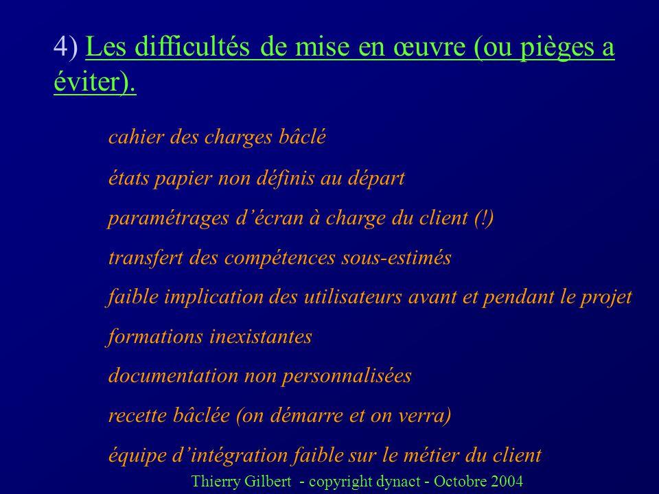 4) Les difficultés de mise en œuvre (ou pièges a éviter).