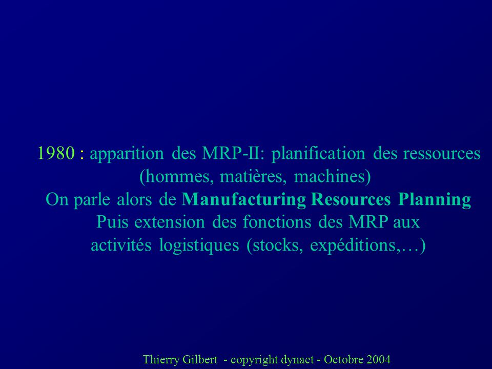 1980 : apparition des MRP-II: planification des ressources