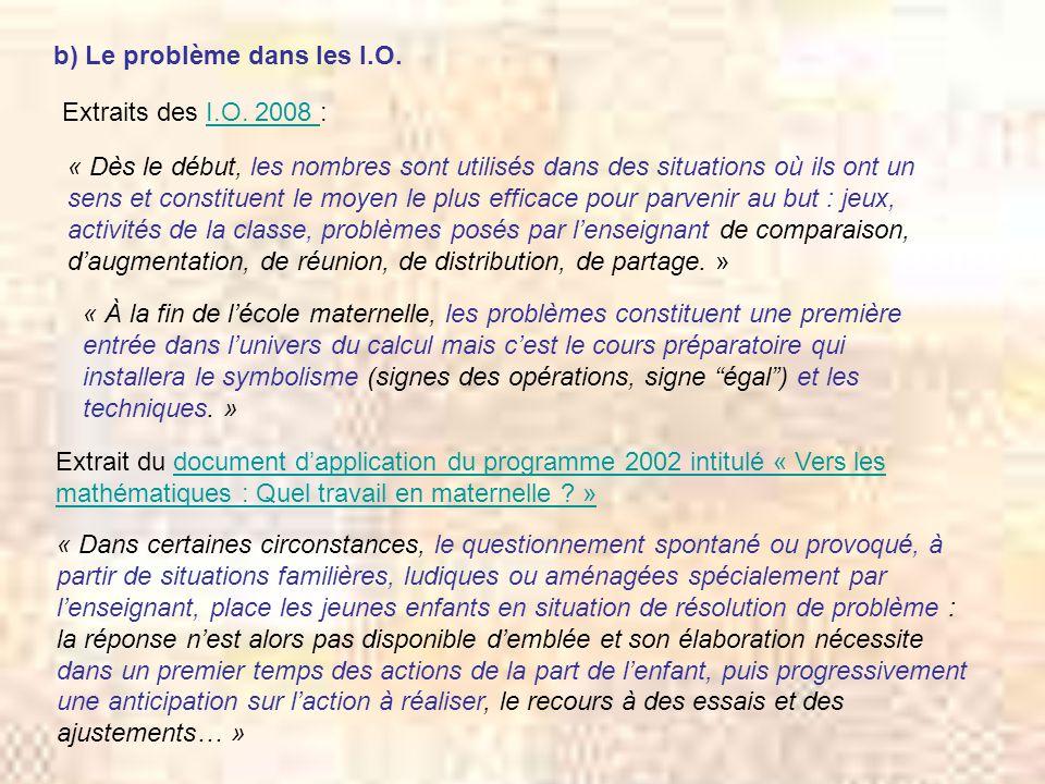 b) Le problème dans les I.O.