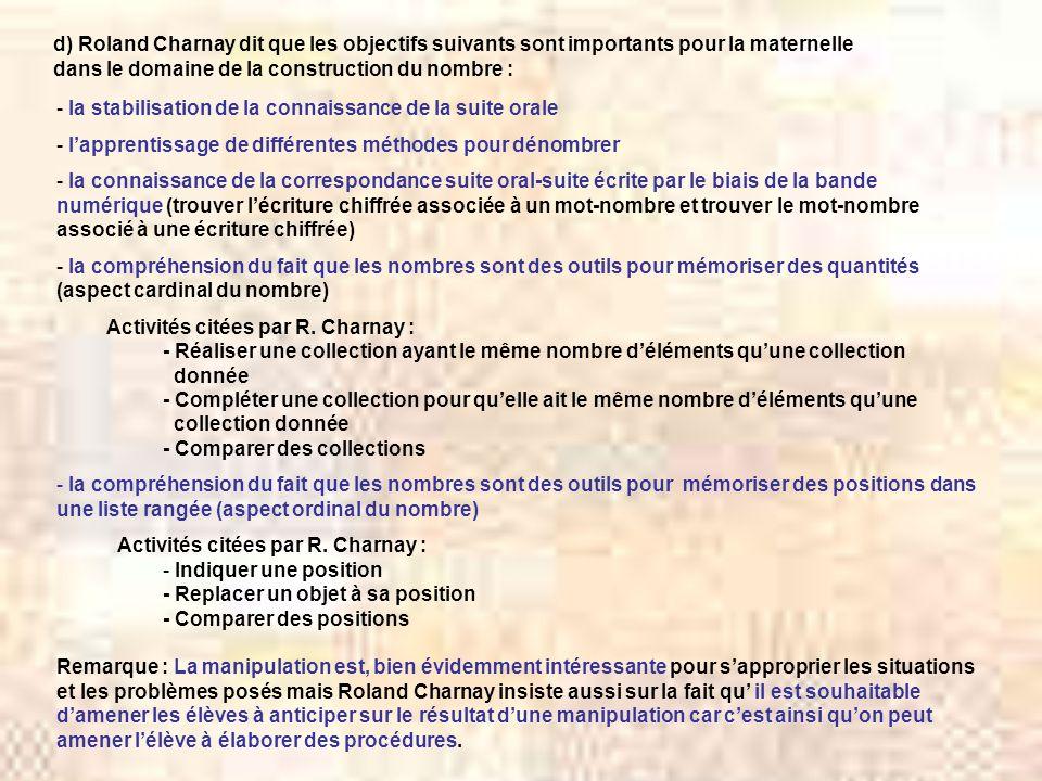 d) Roland Charnay dit que les objectifs suivants sont importants pour la maternelle