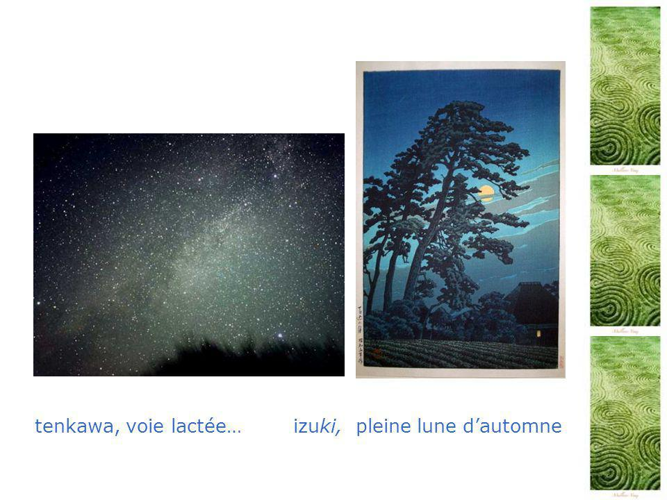 tenkawa, voie lactée… izuki, pleine lune d'automne