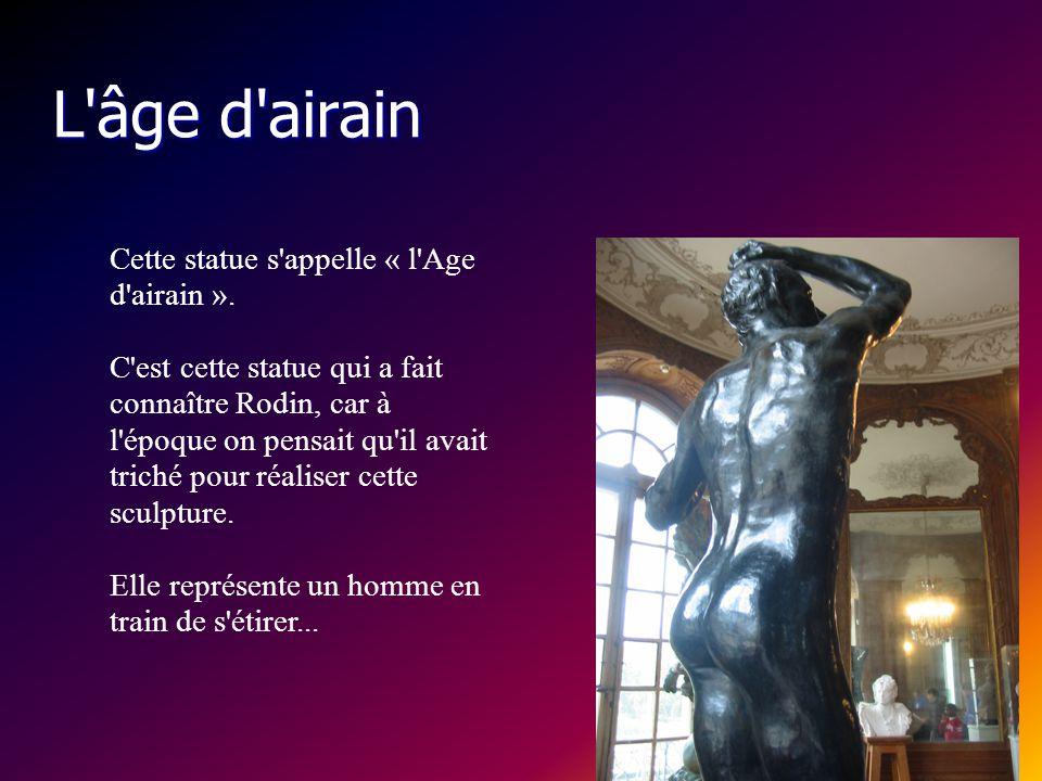 L âge d airain Cette statue s appelle « l Age d airain ».