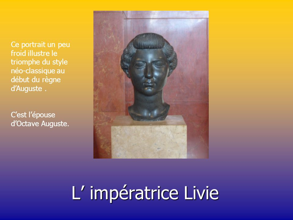 Ce portrait un peu froid illustre le triomphe du style néo-classique au début du règne d'Auguste .