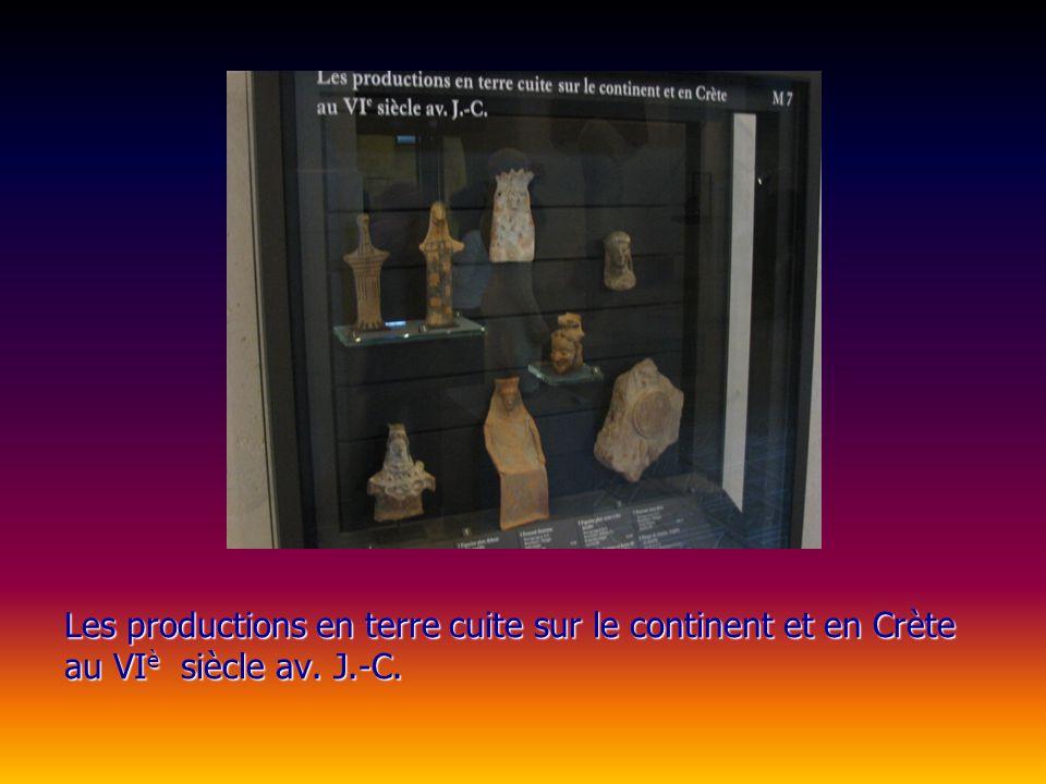 Les productions en terre cuite sur le continent et en Crète au VIè siècle av. J.-C.