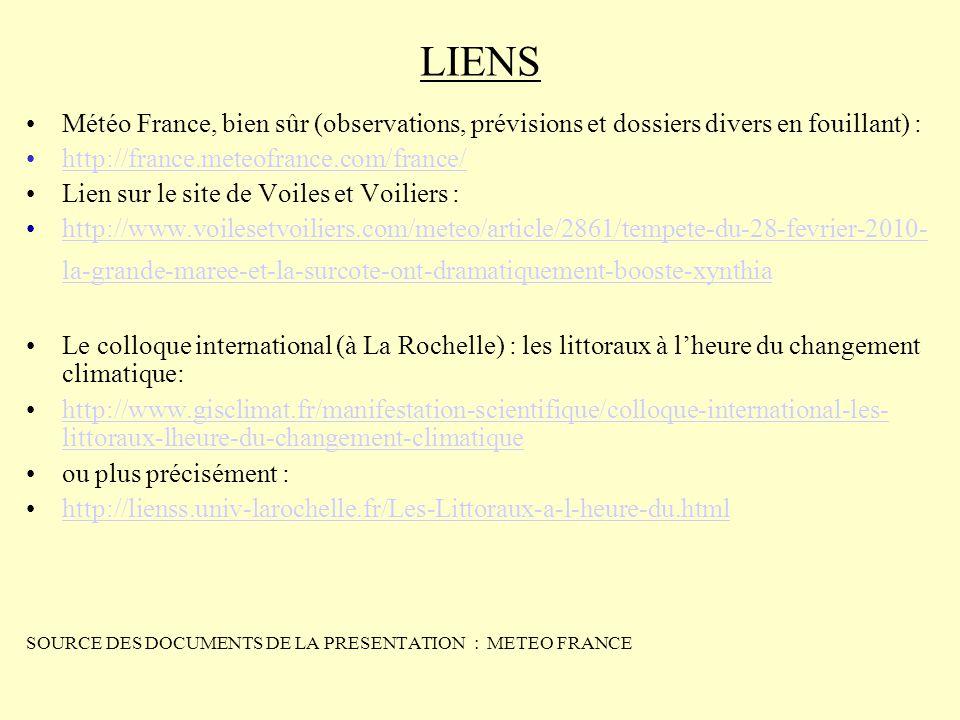LIENS Météo France, bien sûr (observations, prévisions et dossiers divers en fouillant) : http://france.meteofrance.com/france/