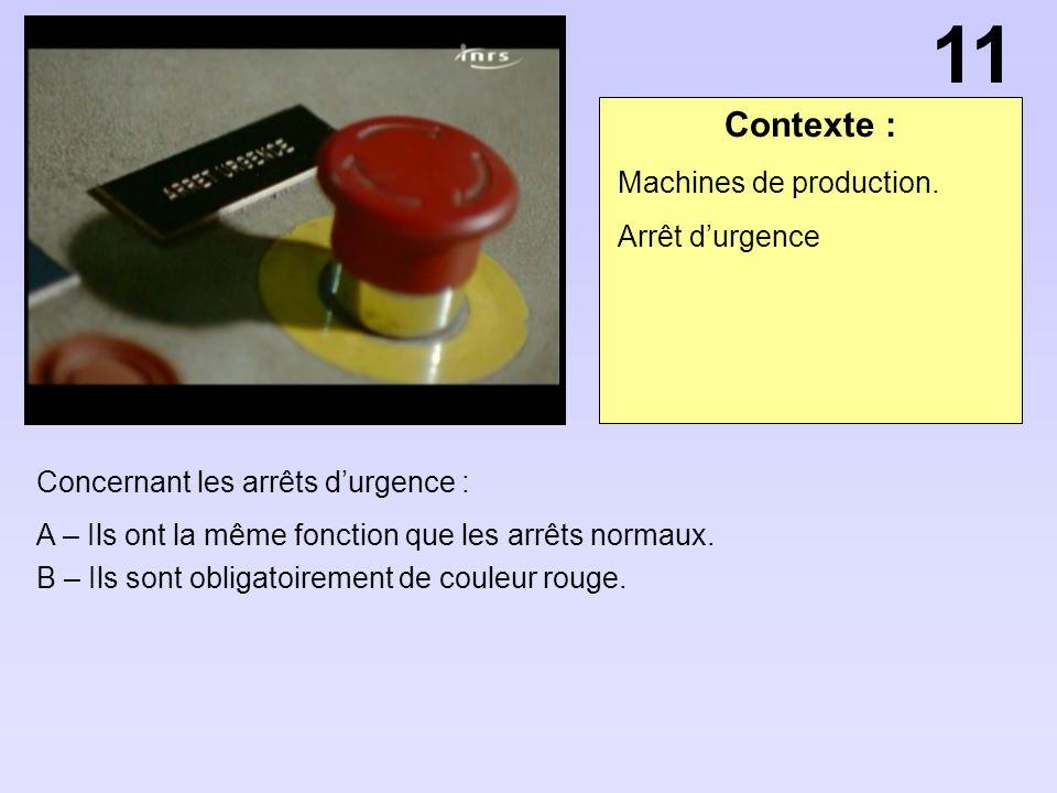 11 Contexte : Machines de production. Arrêt d'urgence