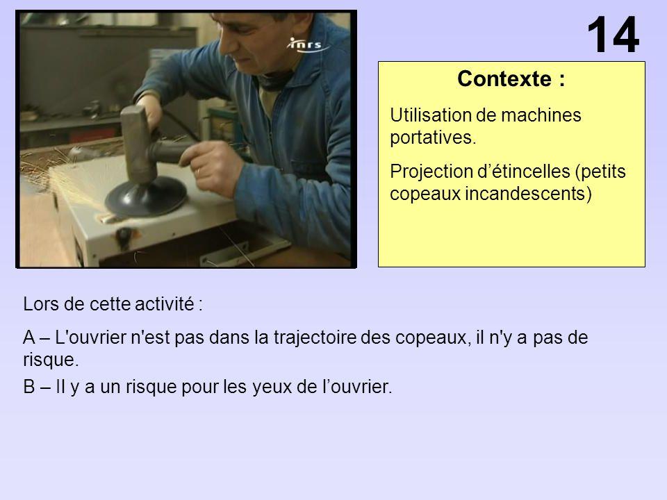14 Contexte : Utilisation de machines portatives.