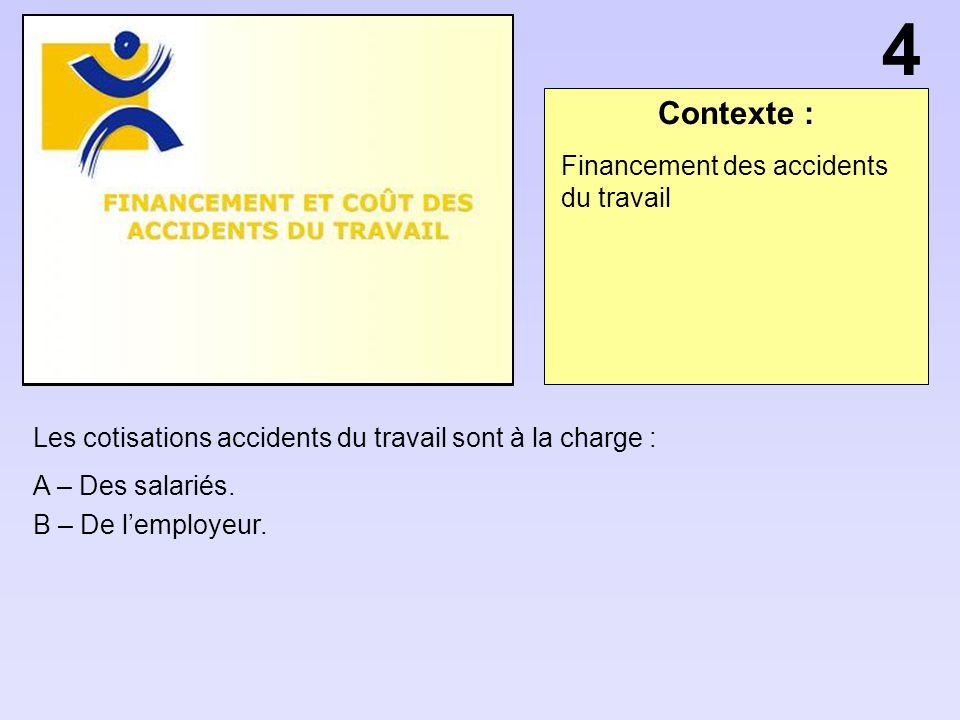 4 Contexte : Financement des accidents du travail