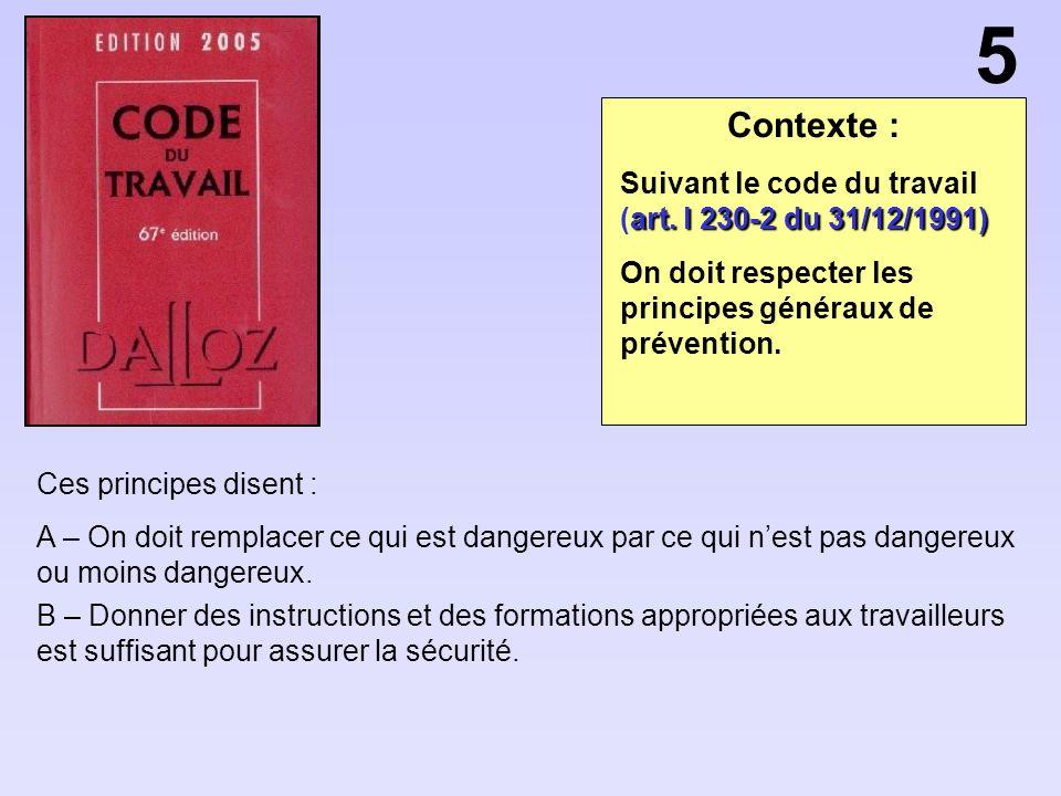 5 Contexte : Suivant le code du travail (art. l 230-2 du 31/12/1991)