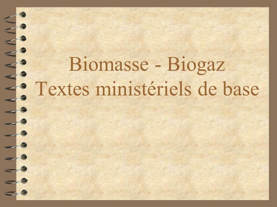 Biomasse - Biogaz Textes ministériels de base