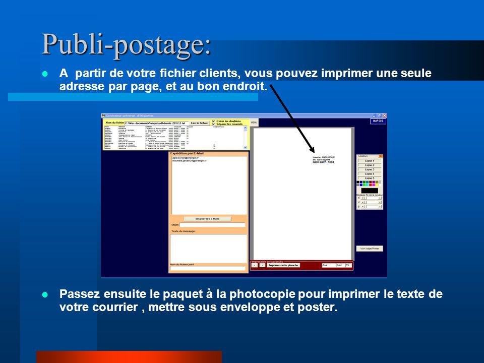 Publi-postage: A partir de votre fichier clients, vous pouvez imprimer une seule adresse par page, et au bon endroit.