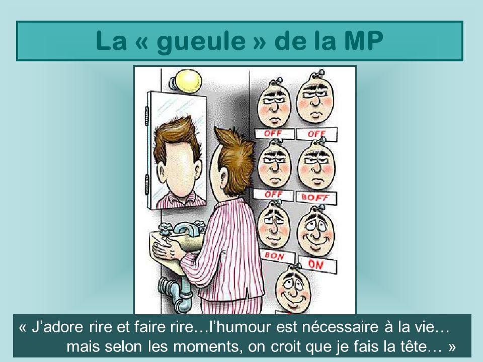 La « gueule » de la MP