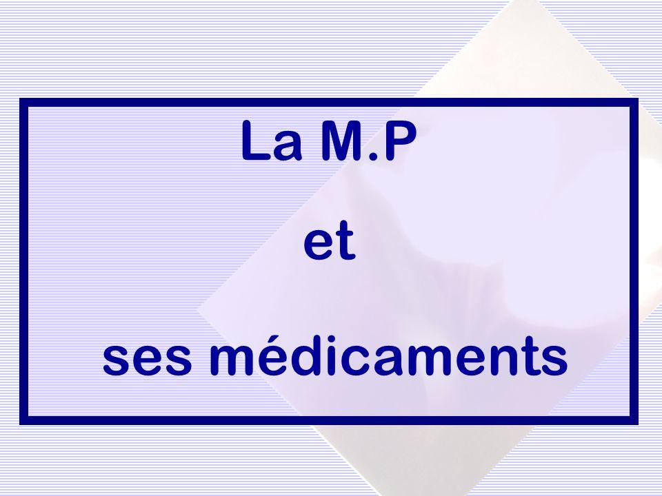 La M.P et ses médicaments