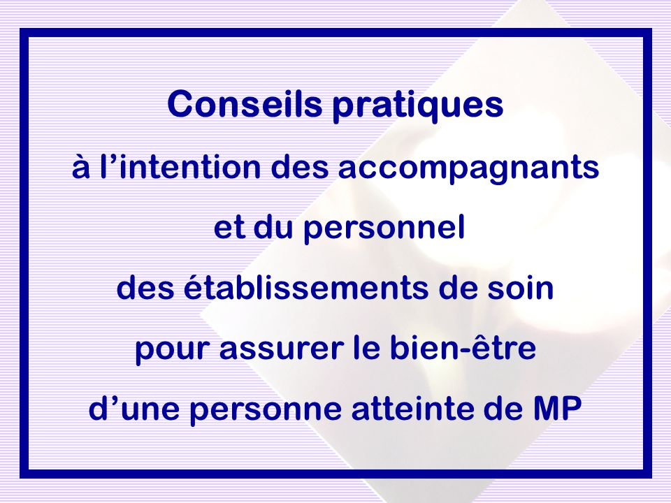 Conseils pratiques à l'intention des accompagnants et du personnel