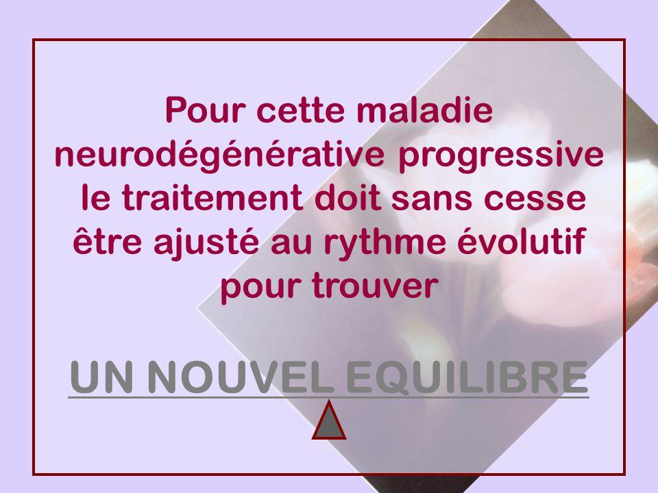 UN NOUVEL EQUILIBRE Pour cette maladie neurodégénérative progressive