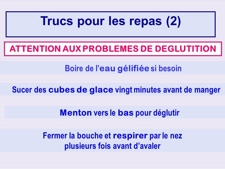 Trucs pour les repas (2) ATTENTION AUX PROBLEMES DE DEGLUTITION