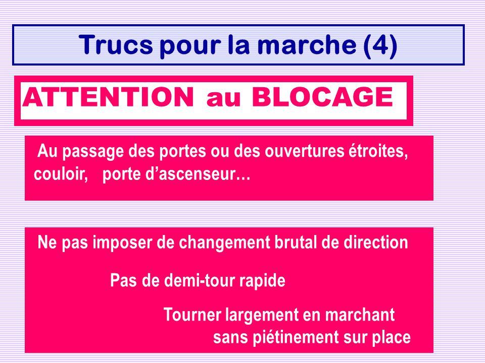 Trucs pour la marche (4) ATTENTION au BLOCAGE