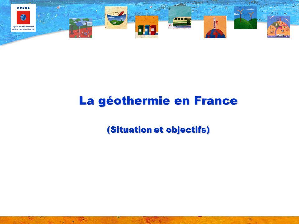 La géothermie en France (Situation et objectifs)