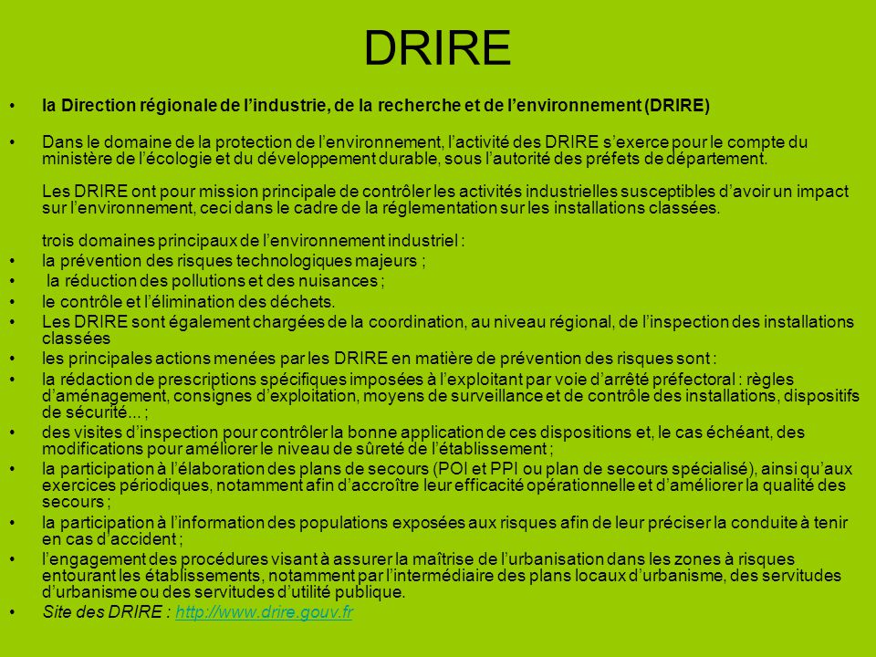 DRIRE la Direction régionale de l'industrie, de la recherche et de l'environnement (DRIRE)