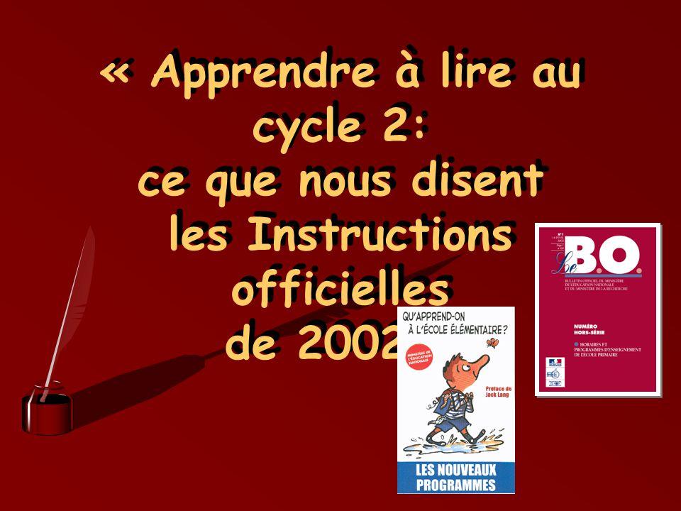 « Apprendre à lire au cycle 2: ce que nous disent les Instructions officielles de 2002 »