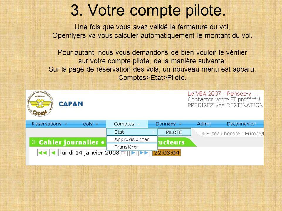 3. Votre compte pilote. Une fois que vous avez validé la fermeture du vol, Openflyers va vous calculer automatiquement le montant du vol.